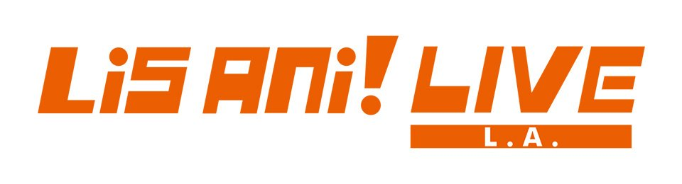 Anime Expo Lite x LisAni! LIVE L.A.!