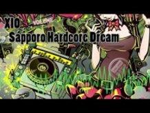 XIO - Sapporo Hardcore Dream [Official Preview]