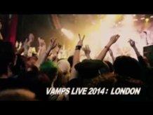 VAMPS「VAMPS LIVE 2014: LONDON」Teaser
