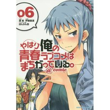 My Teen Romantic Comedy SNAFU @comic Vol. 6