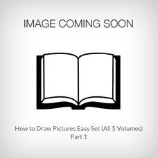 How to Draw Pictures Easily: Part 1 (All 5 Volumes)