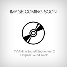 TV Anime Sound! Euphonium 2 Original Soundtrack