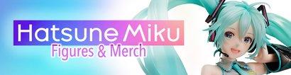 Hatsune Miku Figures & Merch