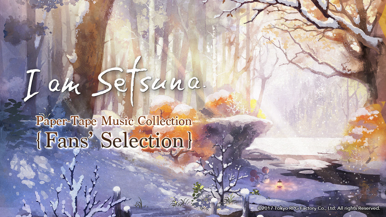 """""""I am Setsuna"""" Paper-Tape Music Collection - Fans' Selection"""